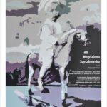 Plakat wystawy Magadaleny Szyszkowskiej